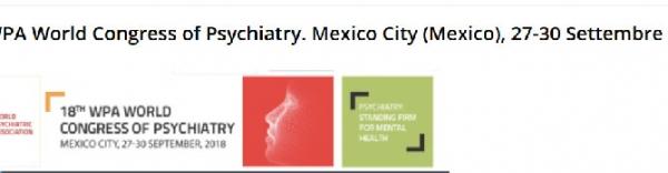 18th World Congress of Psychiatry  27-30 September 2018 - Mexico City, Mexico